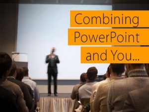 Combining PowerPoint and You